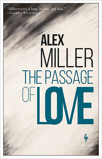 The Passage of Love, Alex Miller