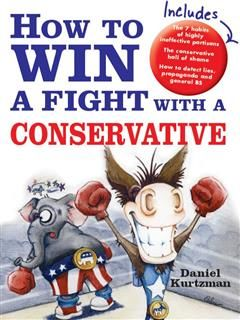 How to Win a Fight with a Conservative, Daniel Kurtzman