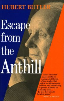 Escape from the Anthill, Hubert Butler