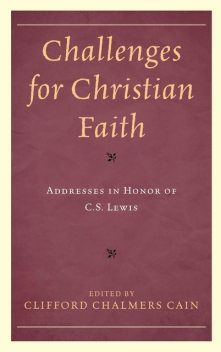 Challenges for Christian Faith, William Young, Michael Ward, Larry Brown, Charles Kimball, Marvin A. Mcmickle, Clifford Chalmers Cain, Philip A. Cunningham, The Most Reverend Katharine Jefferts Schori