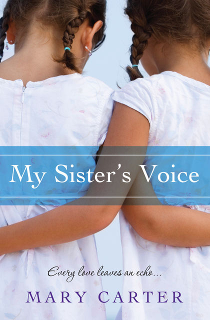 My Sister's Voice, Mary Carter