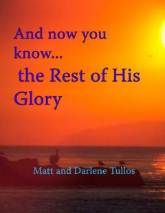 And Now You Know the Rest of His Glory, Tullos Matt