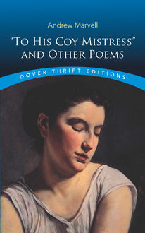 "To His Coy Mistress"" and Other Poems, Andrew Marvell"
