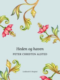 Heden og haven, Peter Christen Alsted