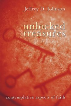 Unlocked Treasures, Jeffrey Johnson