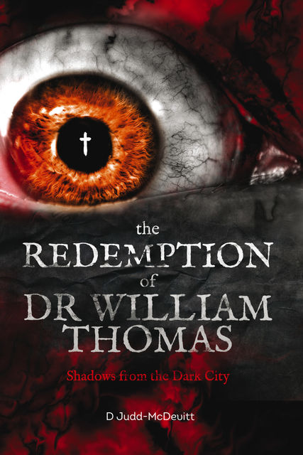 The Redemption of Dr William Thomas, D Judd-McDevitt