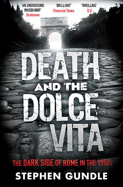 Death and the Dolce Vita, Stephen Gundle