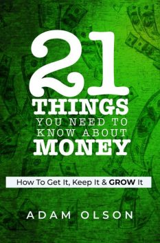 21 Things You Need to Know About Money, Adam Olson