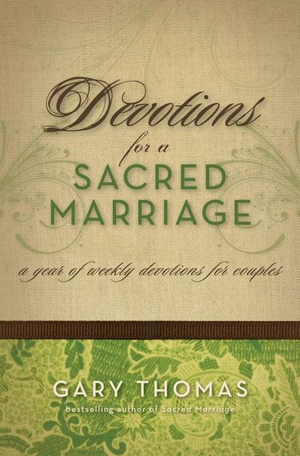 Devotions for a Sacred Marriage, Gary L.Thomas