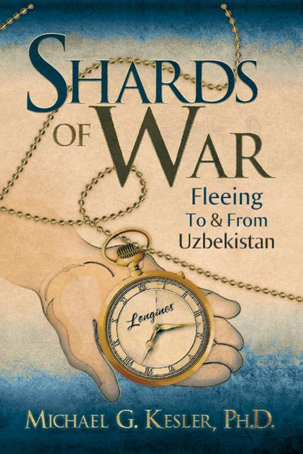 Shards of War, Ph.D., Michael G.Kesler