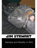 Fantasy & Reality In Pvc, Jim Stewart