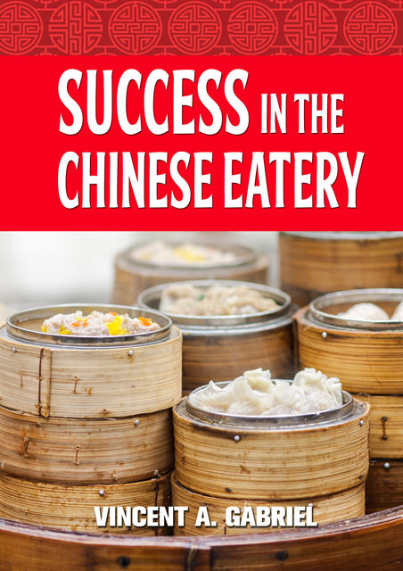Success In the Chinese Eatery, Vincent Gabriel