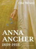 Anna Ancher: 1859–1935, Ole Wivel