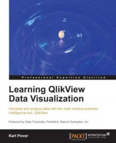 Learning QlikView Data Visualization, Karl Pover