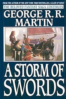 A Song of Ice and Fire. Book 3. A Storm of Swords, George Martin