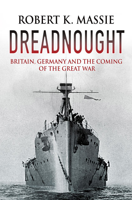 Dreadnought, Robert Massie