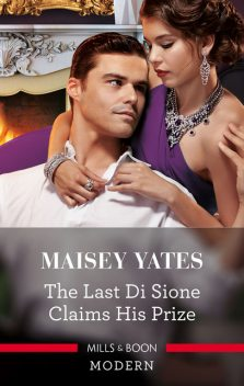 The Last Di Sione Claims His Prize, Maisey Yates