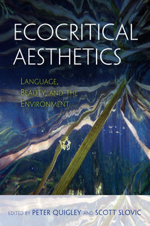 Ecocritical Aesthetics, Scott Slovic, Peter Quigley
