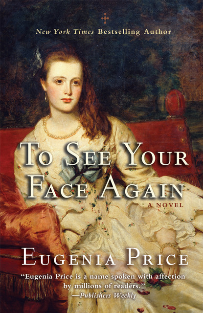 To See Your Face Again, Eugenia Price