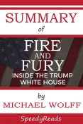Summary of Fire and Fury, Michael Wolff
