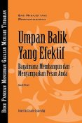 Feedback that Works: How to Build and Deliver Your Message (Bahasa Indonesian), Sloan R. Weitzel