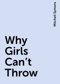Why Girls Can't Throw, Mitchell Symons