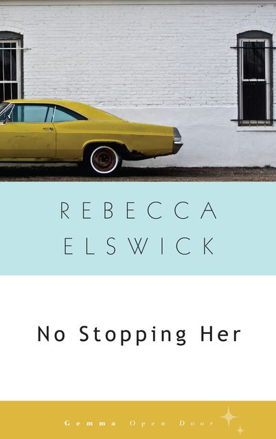 No Stopping Her, Rebecca Elswick