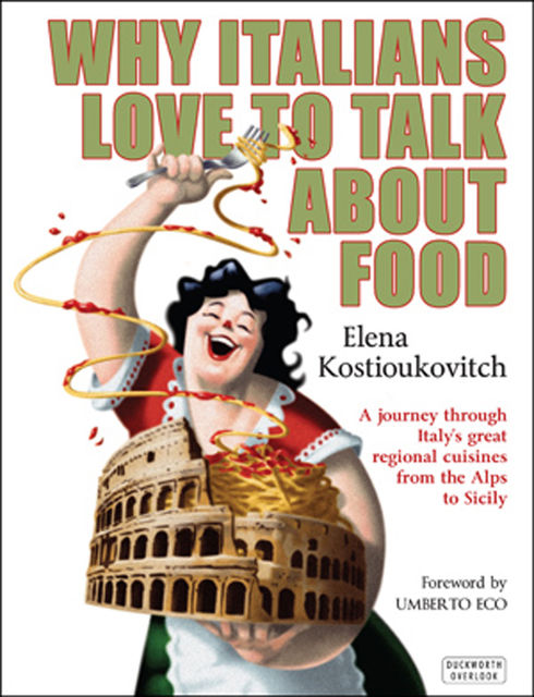 Why Italians Love to Talk About Food, Elena Kostioukovitch