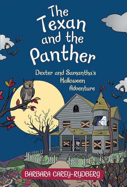 The Texan and the Panther: Dexter and Samantha's Halloween Adventure, Barbara Carey-Rydberg