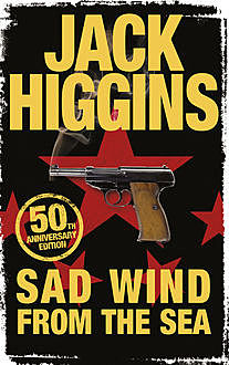 Sad Wind from the Sea, Jack Higgins