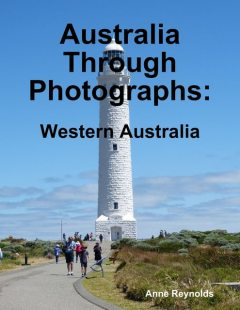 Australia Through Photographs: Western Australia, Anne Reynolds