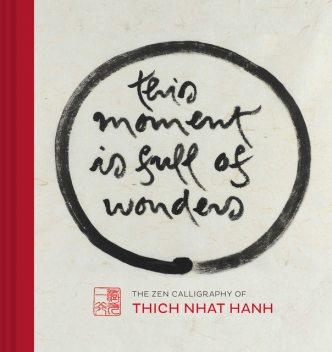 This Moment Is Full of Wonders, Thich Nhat Hanh