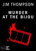 Murder at the Bijou, Jim Thompson