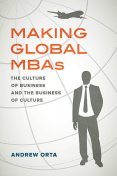 Making Global MBAs, Andrew Orta