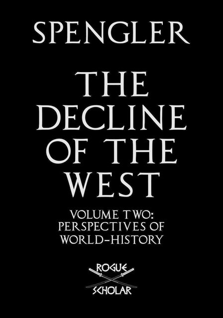 The Decline of the West, Vol. II, Oswald Spengler