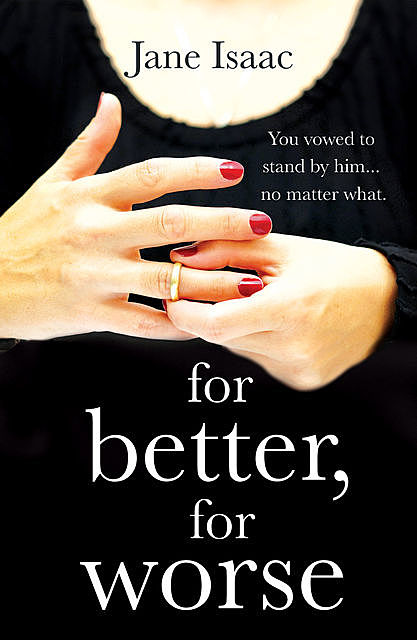 For Better, For Worse, Jane Isaac