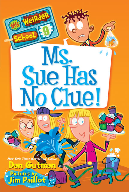 My Weirder School #9: Ms. Sue Has No Clue!, Dan Gutman