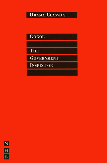The Government Inspector: Full Text and Introduction (NHB Drama Classics), Nikolai Gogol