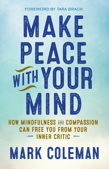 Make Peace with Your Mind, Mark Coleman