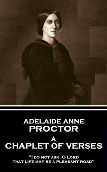 A Chaplet of Verses, Adelaide Anne Proctor
