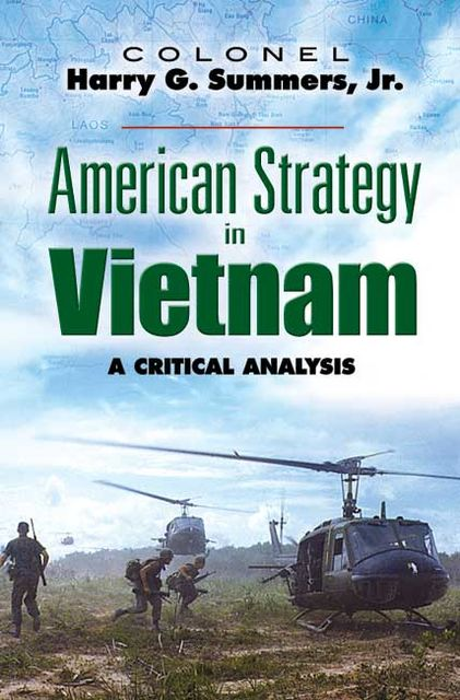 American Strategy in Vietnam, Harry G Summers