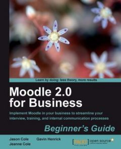 Moodle 2.0 for Business Beginner's Guide, Gavin Henrick, Jason Cole, Jeanne Cole