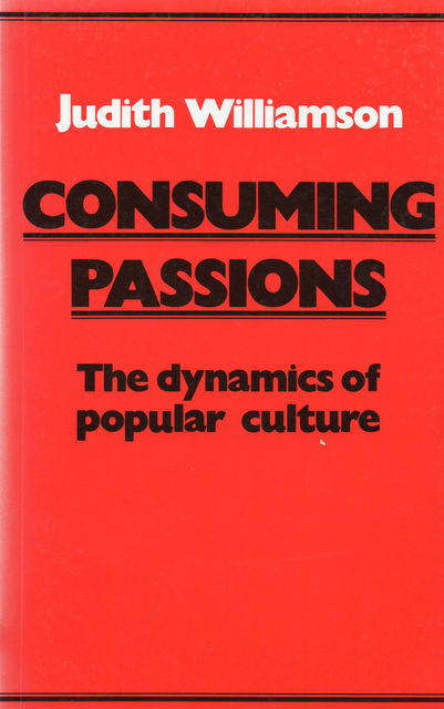 Consuming Passions, Judith Williamson