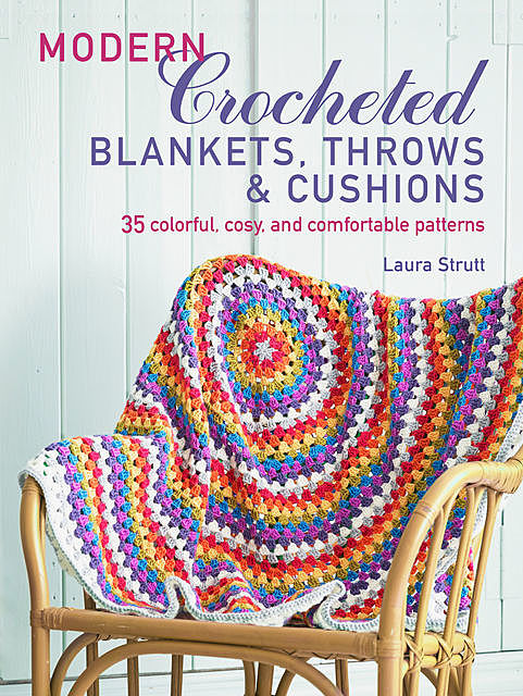 Modern Crocheted Blankets, Throws and Cushions (UK), Laura Strutt