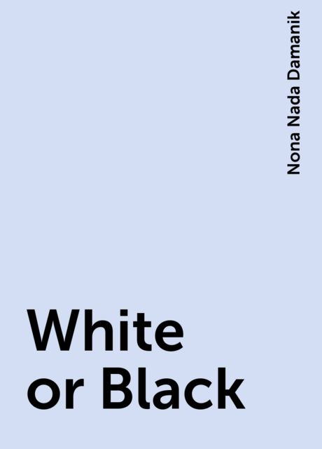 White or Black, Nona Nada Damanik