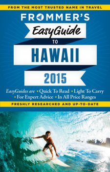 Frommer's EasyGuide to Hawaii 2015, Jeanette Foster