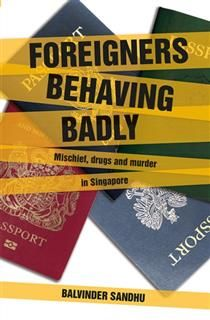 Foreigners Behaving Badly, Balvinder Sandhu
