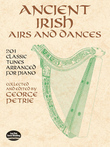Ancient Irish Airs and Dances, George Petrie