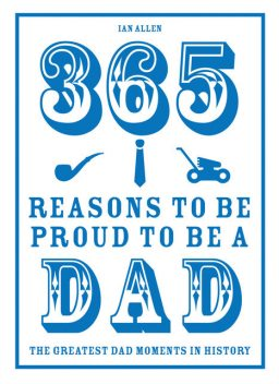 365 Reasons to be Proud to be a Dad, Ian Allen