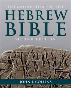 Introduction to the Hebrew Bible, John Collins